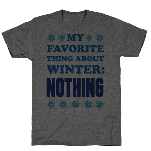 My Favorite Thing About Winter: Nothing