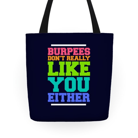Burpees Don't Really Like You Either