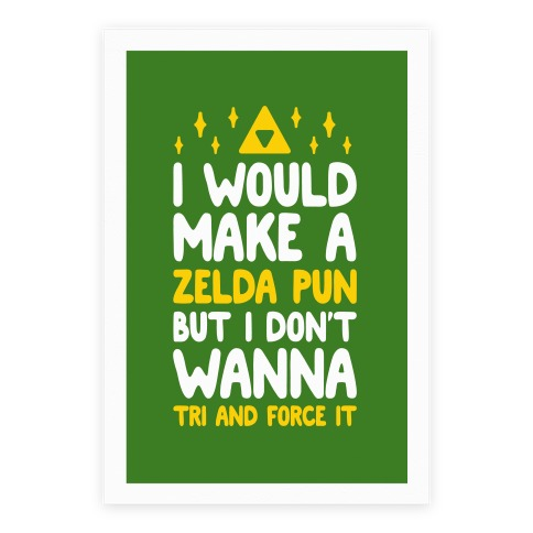 I Would Make A Zelda Pun But I Don't Wanna Tri And Force