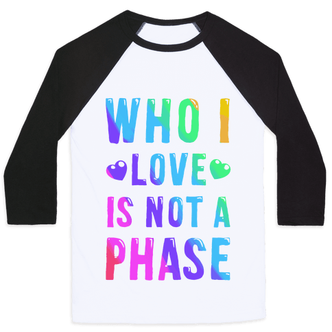 Who I Love is Not a Phase
