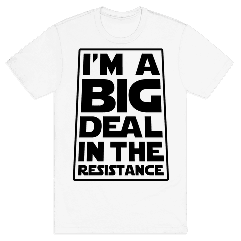 I'm a Big Deal in the Resistance