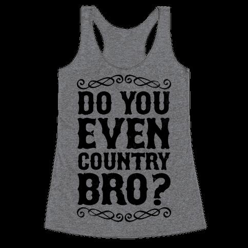 Do You Even Country Bro?