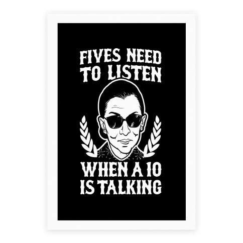 Fives Need to Listen When a 10 is Talking (RBG)