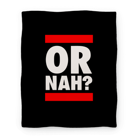 Or Nah? (Run DMC Parody)
