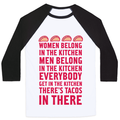 Everyone Get In The Kitchen There's Tacos