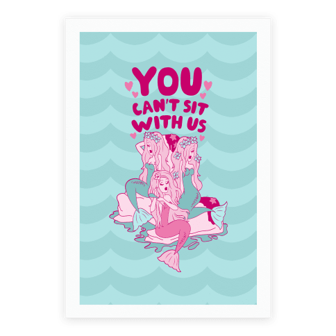 You Can't Sit With Us Mermaids
