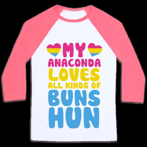 My Anaconda Loves All Kinds Of Buns Hun