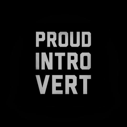 Proud Introvert