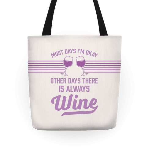 Most Days I'm Okay Other Days There Is Always Wine