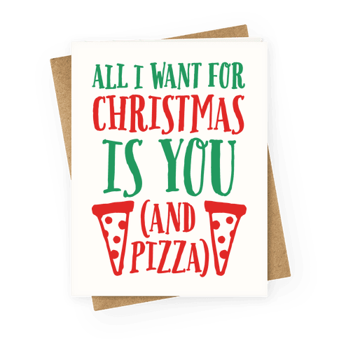 All I Want For Christmas Is You (And Pizza)