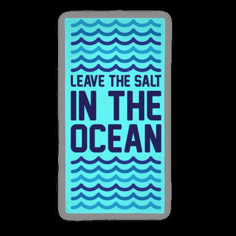 Leave The Salt In The Ocean (Towel)