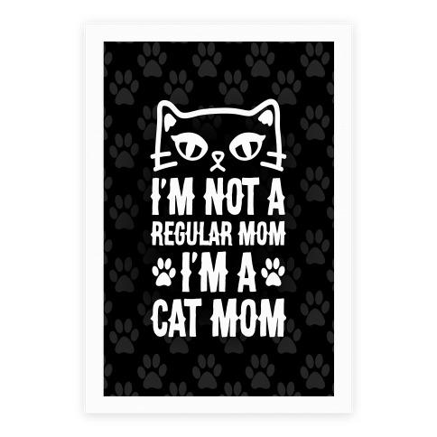 I'm Not A Regular Mom, I'm A Cat Mom