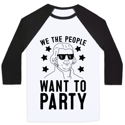 We The People Want To Party (Thomas Jefferson)