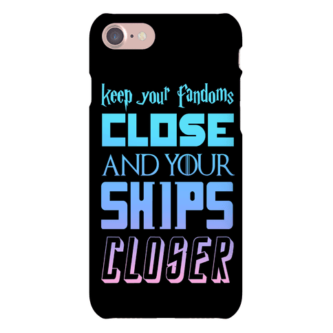 Keep Fandoms Close And Your Ships Closer