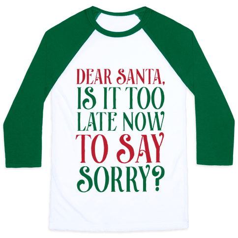 Dear Santa, Is It Too Late Now To Say Sorry?