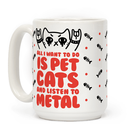 All I Want To Do Is Pet Cats And Listen To Metal