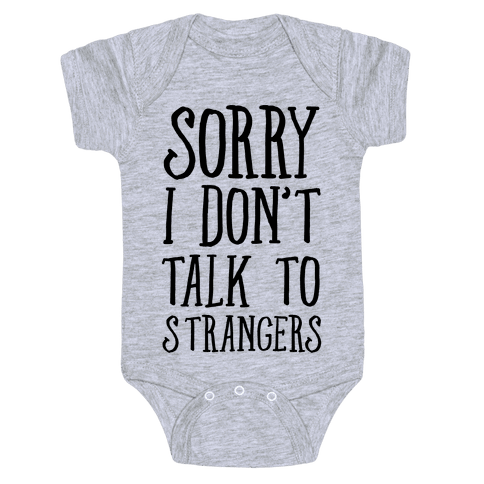 Sorry I Dont Talk To Strangers