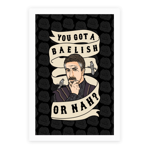 You Got A Baelish or Nah?