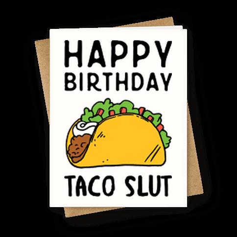 Happy Birthday Taco Slut