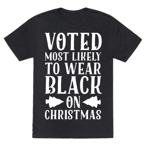 Voted Most Likely to Wear Black on Christmas