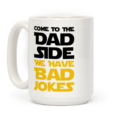 Come To The Dad Side We Have Bad Jokes - Parody