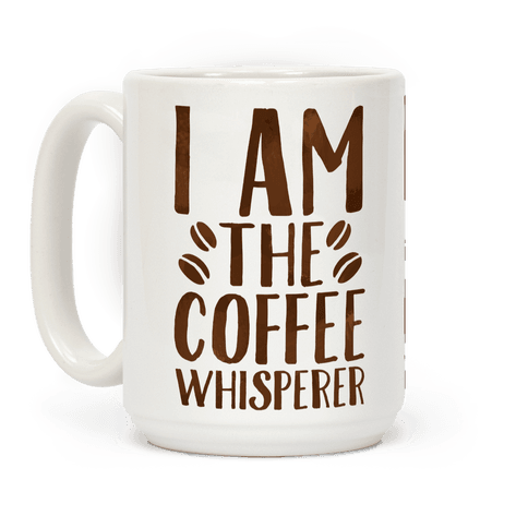 I Am The Coffee Whisperer