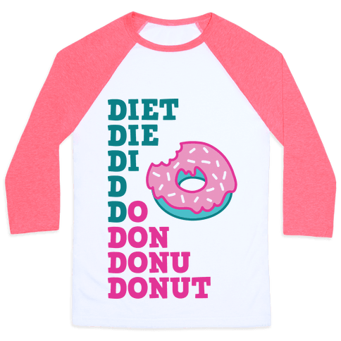 Diet, Die, Di, D, Do, Don, Donu, Donut