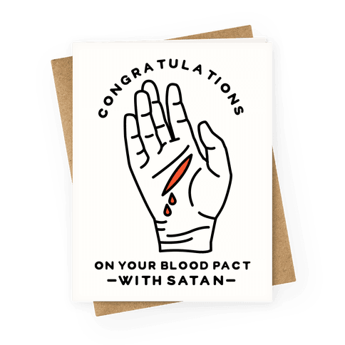 Congratulations On Your Blood Pact With Satan