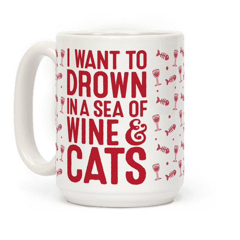 I Want To Drown In A Sea Of Wine & Cats