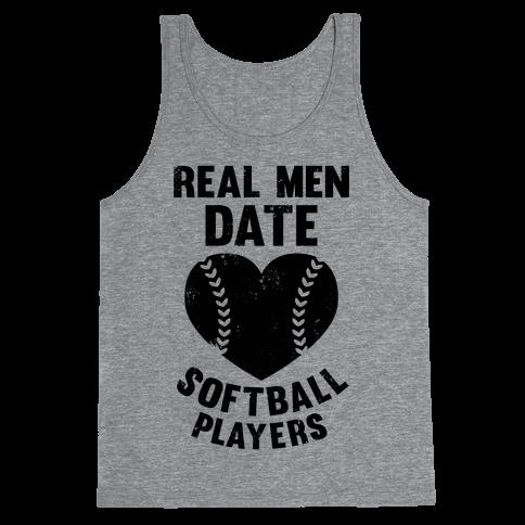 Real Men Date Softball Players