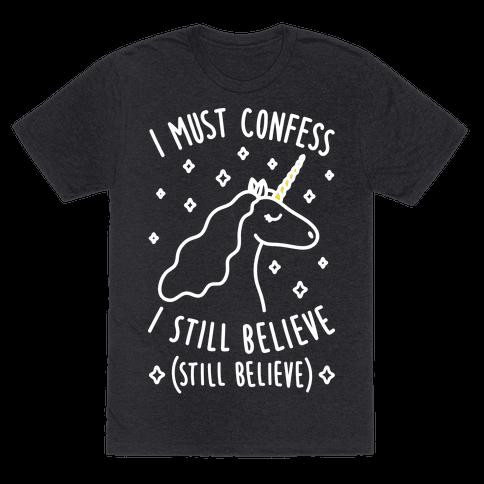I Must Confess I Still Believe - Unicorn (White)