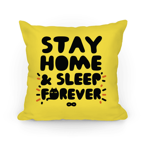 Stay Home and Sleep Forever