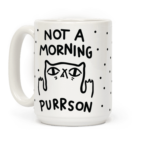 Not A Morning Purrson
