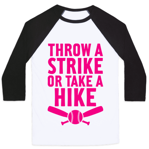 Throw A Strike Or Take A Hike