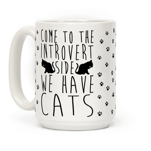 Come To The Introverts Side We Have Cats