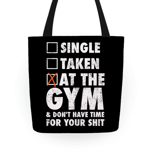 At The Gym & Don't Have Time For Your Shit