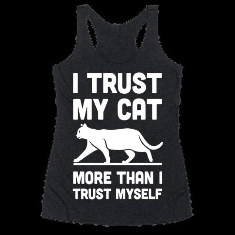I Trust My Cat More Than I Trust Myself