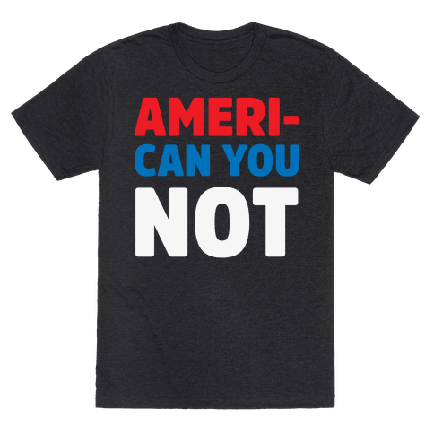 Ameri-Can You Not