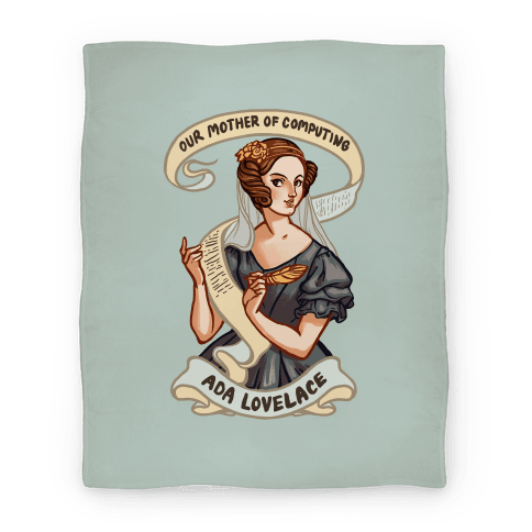 Ada Lovelace: Our Mother of Computing