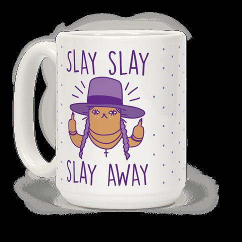 Slay Slay Slay Away