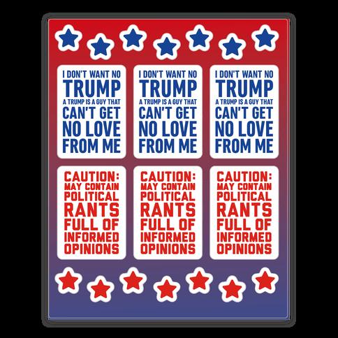 Political Rants & I Dont Want No Trump