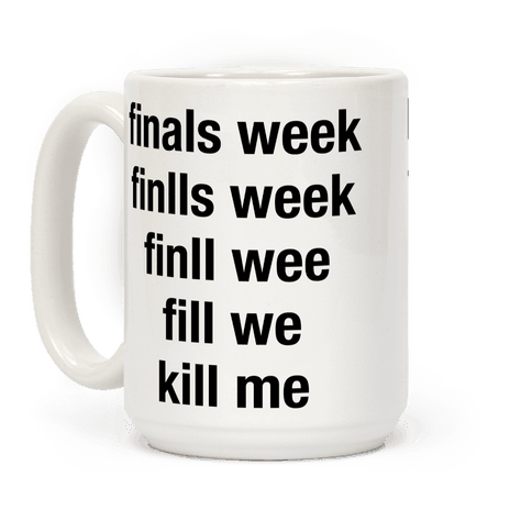 Finals Week Kill Me
