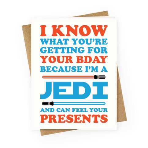 I Know What You're Getting For Your Bday Because I Am A Jedi