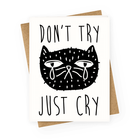 Don't Try Just Cry