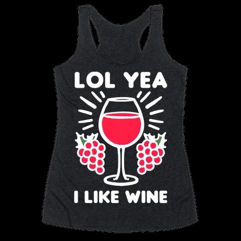 Lol Yeah I Like Wine