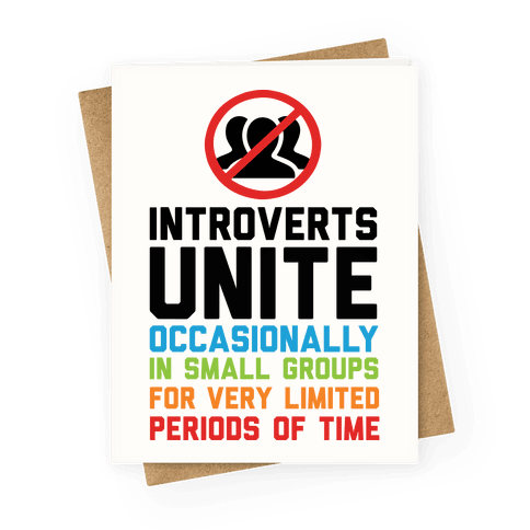 Introverts Unite Occasionally In Small Groups For Very Limited Periods Of Time
