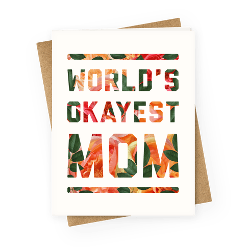 World's Okayest Mom Floral