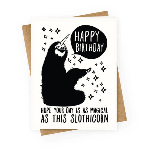 Hope Your Birthday Is As Magical As This Slothicorn