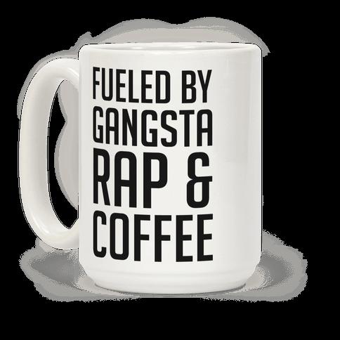 Fueled By Gangsta Rap & Coffee