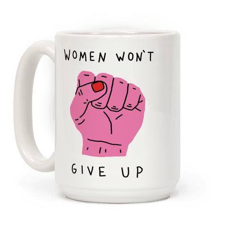 Women Won't Give Up